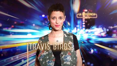La Resistencia - Travis Birds