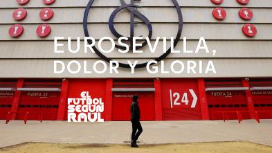 El fútbol según Raúl - EuroSevilla, dolor y gloria