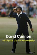 David Cannon, historia de un momento