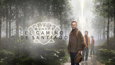 Otros Mundos. El Camino de Santiago