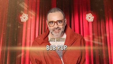Late Motiv - Bob Pop