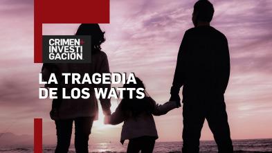 La tragedia de los Watts