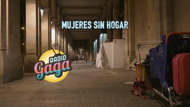 Radio Gaga - Mujeres sin hogar