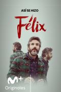 Así se hizo Félix