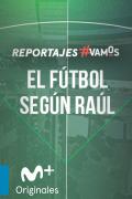 El fútbol según Raúl: Selección | 12episodios