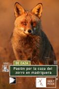 Pasión por la caza del zorro en madriguera