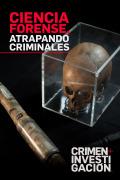 Ciencia forense, atrapando criminales | 1temporada