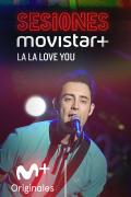 Sesiones Movistar+ (T2) - La La Love You