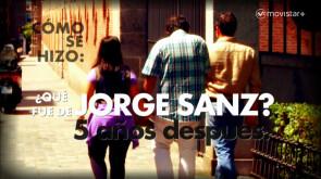 Cómo se hizo '¿Qué fue de Jorge Sanz? (5 años después)'