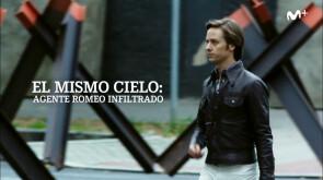 El mismo cielo: Agente Romeo infiltrado