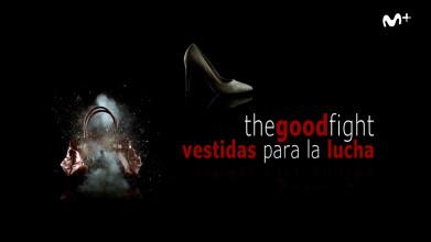 The Good Fight - Vestidas para la lucha